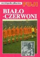 Encyklopedia Piłkarska Fuji tom 14. Biało Czerwoni. Dzieje reprezentacji Polski 1947-1970