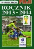 Encyklopedia Piłkarska Fuji tom 42 - Rocznik 2013-2014