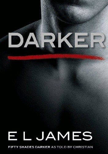 Okładka książki Darker: Fifty Shades Darker as told by Christian