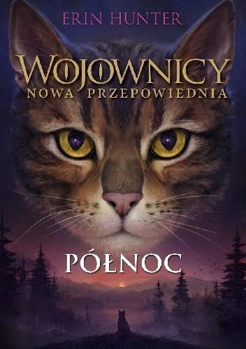 Okładka książki Wojownicy. Nowa przepowiednia #1: Północ