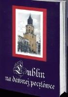 Lublin na dawnej pocztówce