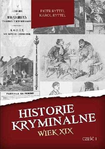 Okładka książki Historie kryminalne. Wiek XIX – Część 1