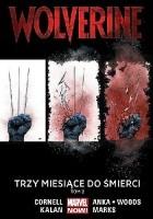 Wolverine - Trzy miesiące do śmierci. Tom 2