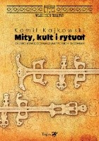 Mity, kult i rytuał. O duchowości nadbałtyckich Słowian