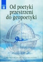 Od poetyki przestrzeni do geopoetyki