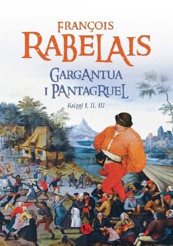 Okładka książki Gargantua i Pantagruel. Księgi I, II, III