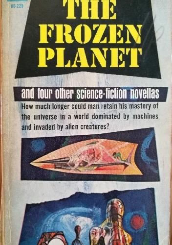 Okładka książki The Frozen Planet and four other science-fiction novellas