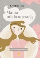 Mama miała operację