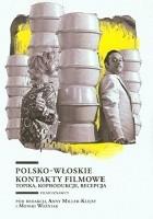 Polsko-włoskie kontakty filmowe. Topika, koprodukcje, recepcja