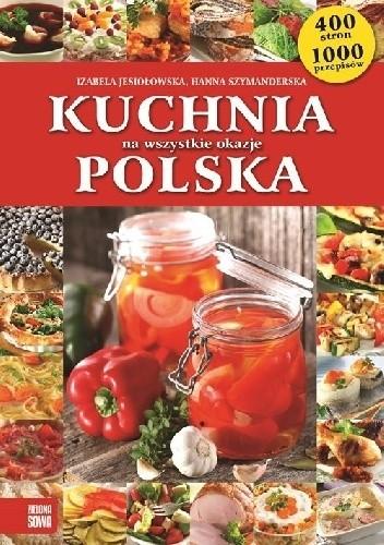 Kuchnia Polska Na Wszystkie Okazje Hanna Szymanderska