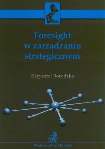 Okładka książki Foresight w zarządzaniu strategicznym