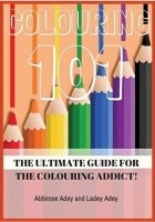 Colouring 101. The ultimate guide for the colouring addict!