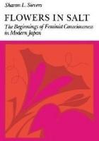 Flowers in Salt - The Beginnings of Feminist Consciousness in Modern Japan