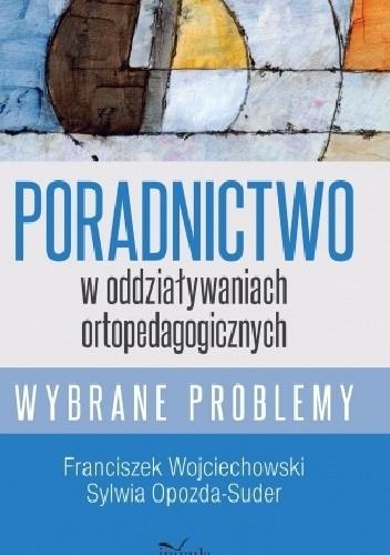 Okładka książki Poradnictwo w oddziaływaniach ortopedagogicznych