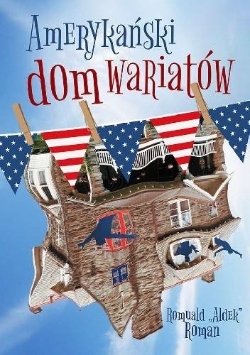 Okładka książki Amerykański dom wariatów