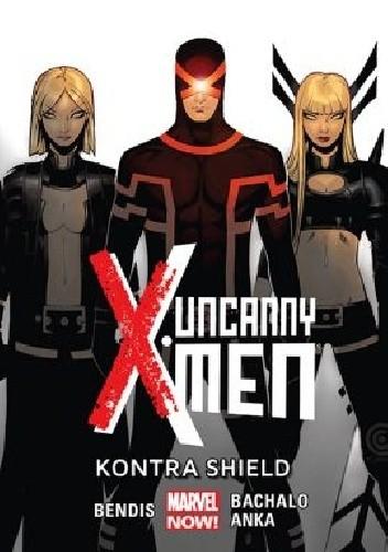 Okładka książki Uncanny X-Men: Kontra SHIELD
