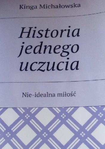 Okładka książki Historia jednego uczucia. Nie-idealna miłość.