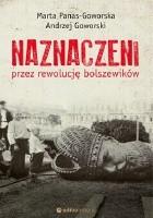Naznaczeni przez rewolucję bolszewików