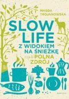 Slow life z widokiem na Śnieżkę, czyli Polna Zdrój