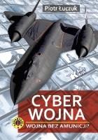 Cyberwojna. Wojna bez amunicji?