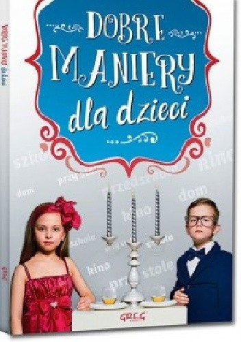 Okładka książki Dobre maniery dla dzieci