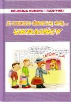 Z czego śmieją się... Ukraińcy