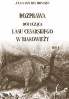Rozprawa dotycząca lasu cesarskiego w Białowieży