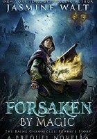 Forsaken by Magic