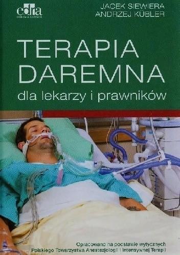Okładka książki Terapia daremna dla lekarzy i prawników
