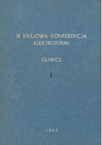 Okładka książki III Krajowa Konferencja Elektrotermii. Gliwice. t. I