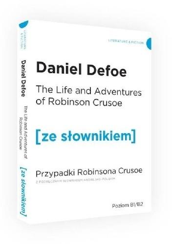 Okładka książki The Life and Adventures of Robinson Crusoe. Przypadki Robinsona Crusoe