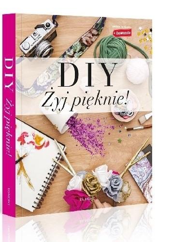 Okładka książki DIY. Żyj pięknie