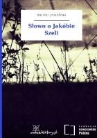 Słowo o Jakóbie Szeli