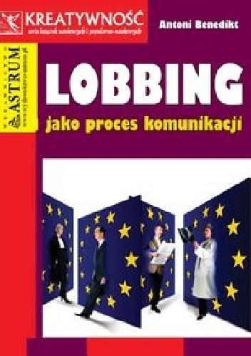 Okładka książki Lobbing jako proces komunikacji