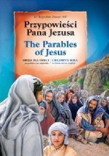 Okładka książki Przypowieści Pana Jezusa. Biblia dla dzieci po polsku i po angielsku = The parables of Jesus. Children's Bible in Polish and in English