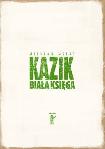 Okładka książki Kazik. Biała Księga