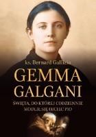Gemma Galgani - Święta, do której codziennie modlił się ojciec Pio