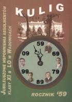 Kulig. Jubileuszowe wspomnienia absolwentów LO w Wadowicach, roku 1959, klasy XI B