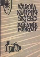 """Karola Kurpińskiego """"Dziennik Podróży 1823"""""""
