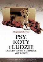 Psy, koty i ludzie. Zwierzęta domowe w literaturze amerykańskiej