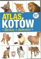 Atlas kotów. Dzikie i domowe
