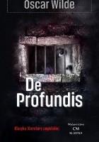 De profundis. Listy i impresje więzienne