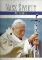 Nasz Święty Jan Paweł II