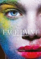 Face Paint. Historia makijażu