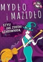 Mydło i mazidło, czyli jak zostać czarownicą