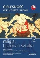 Cielesność w kulturze Japonii. Religia, historia i sztuka. Tom 2