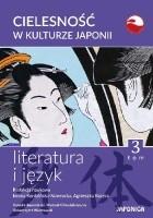Cielesność w kulturze Japonii. Literatura i język. Tom 3