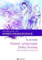 Nieście i przyjmujcie Dobrą Nowinę. Wyzwania Nowej Ewangelizacji