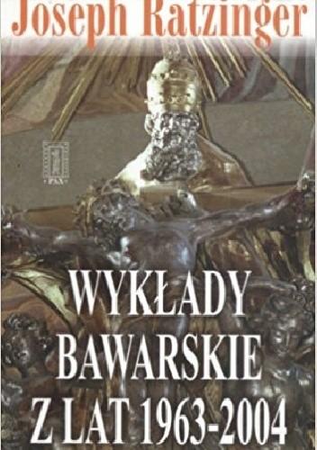Okładka książki Wykłady bawarskie z lat 1963 - 2004