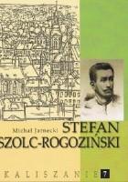 Stefan Szolc-Rogoziński (1861-1896). Z Kalisza do Kamerunu